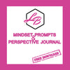 Mindset Prompts & Perspective Journal
