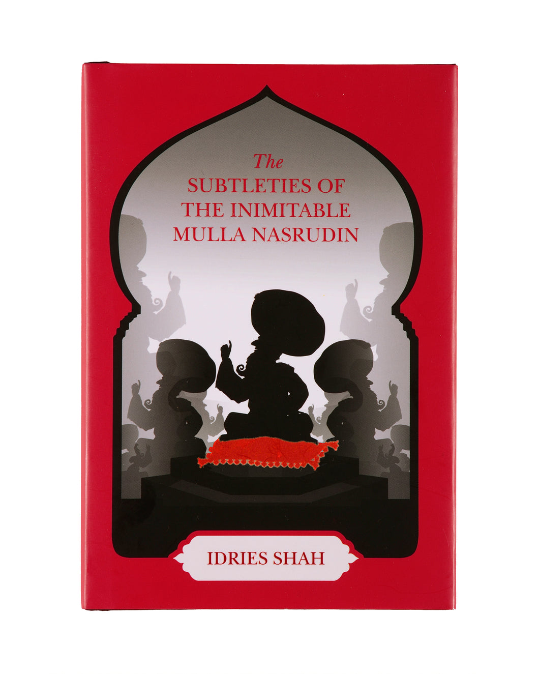 The Subleties of the Inimitable Mulla Nasrudin Limited Edition Hardcover
