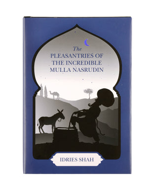 The Pleasantries of the Incredible Mulla Nasrudin Limited Edition Hardcover