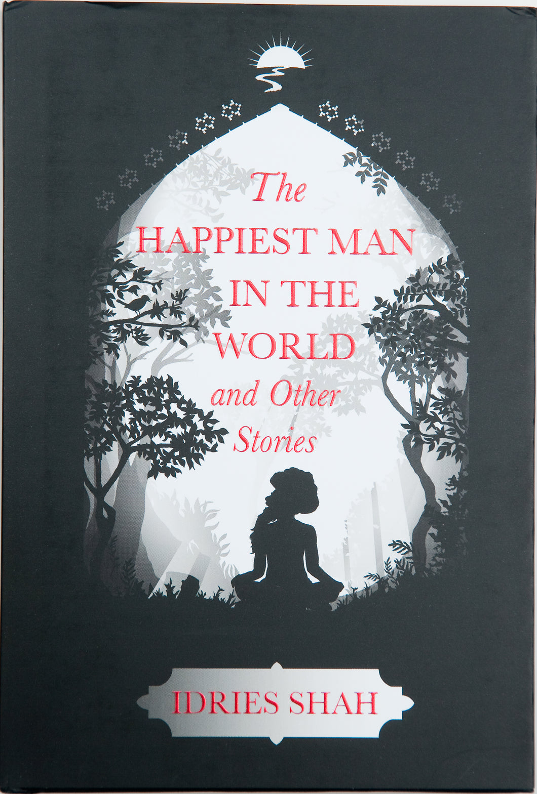 The Happiest Man in the World and Other Stories Limited Edition Hardcover