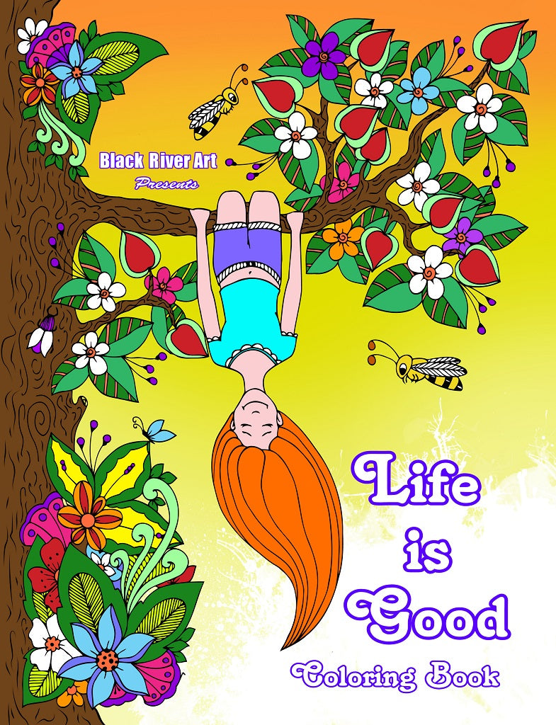 Life is Good Coloring Book