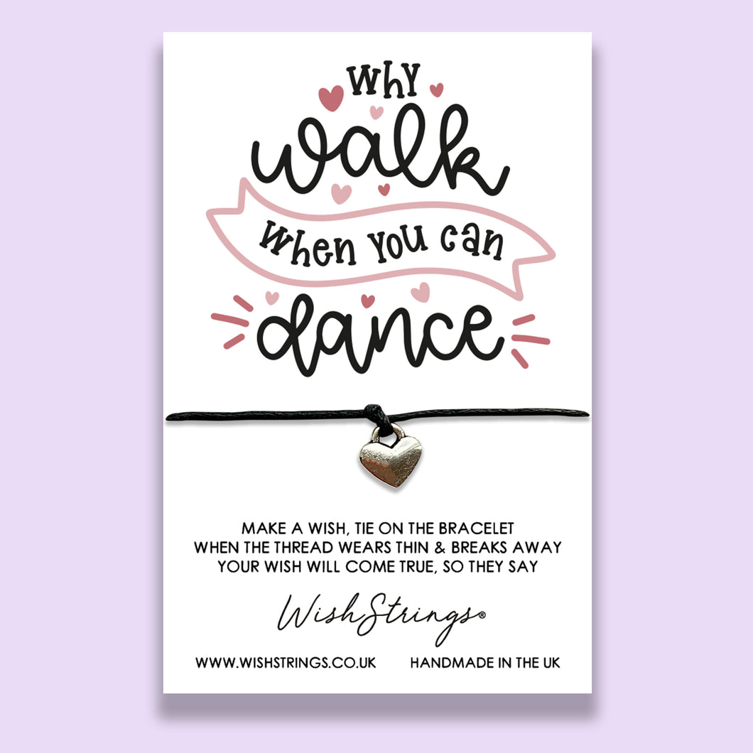 WHY WALK WHEN YOU CAN DANCE - WishStrings - WS175