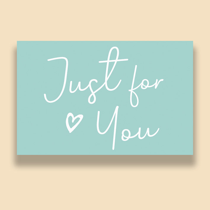 JUST FOR YOU - NOTECARD