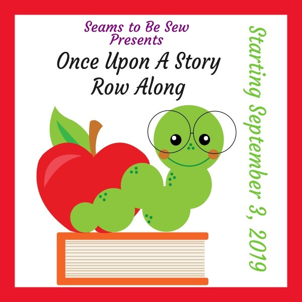 Seams To Be Sew Row Along - Once Upon a Story