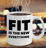 Fit Is The New Everything - Motivational - 11oz 15oz coffee mug - Great gift idea for BFF/Friend/Coworker/Boss/Secret Santa/birthday/Husband/Wife/girlfriend/Boyfriend (White)