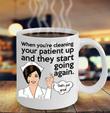 When You're Cleaning Your Patient Up And They Start Going Again - Funny Nurse Coffee Mug - Best gift for BFF, Friend, coworker,Boss,Secret Santa,birthday, Husband,Wife,girlfriend (White)