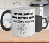 My Girlfriend Got Me This Mug Yes She's Awesome Color Changing Thermometer Heat Cup Sensitive Porcelain Tea Coffee 11oz Magic Mug for BFF, Friend, coworker/Boss, Secret Santa/birthday, Wife/girlfriend