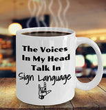 The Voices In My Head Talk In Sign Language - FUNNY - 11oz 15oz mug Great gift idea for BFF, Friend, coworker/Boss, Secret Santa/birthday, Wife/girlfriend White