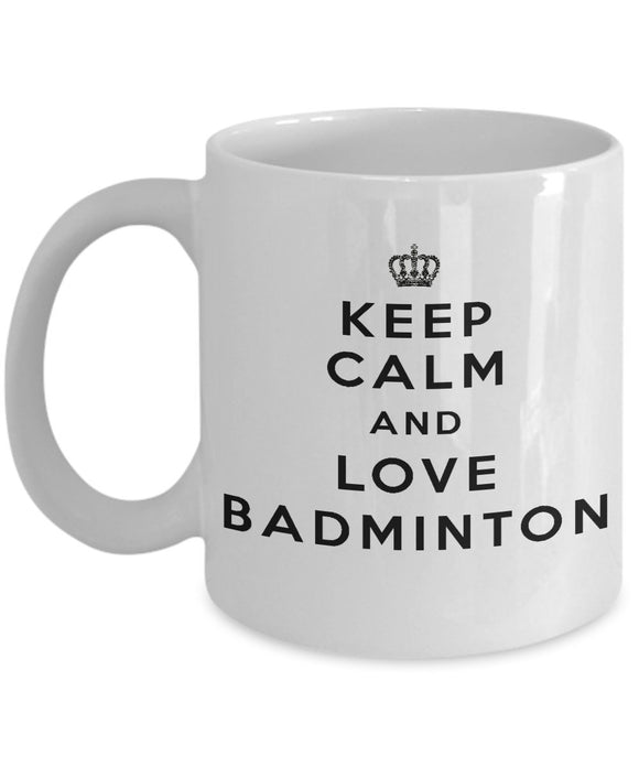 Keep Calm and Love Badminton - Funny - 11oz 15oz Coffee Mug - Gift