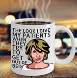 Funny Nurse Coffee Mug - The Look I Give My Patients When They Try To Get Out Of Bed - Best gift for BFF, Friend, coworker,Boss,Secret Santa,birthday, Husband,Wife,girlfriend (White)