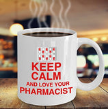 Pharmacist Funny Coffee Mug - Best Gift For Friend,Coworker,Boss,Secret Santa,Birthday,Husband,Wife,Girlfriend,Boyfriend (White) - Keep Calm And Love Your Pharmacist