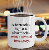 Pharmacist Funny Coffee Mug - Best Gift For Friend,Coworker,Boss,Secret Santa,Birthday,Husband,Wife,Girlfriend,Boyfriend (White) - A Bartender Is Just A Pharmacist With A Limited Inventory