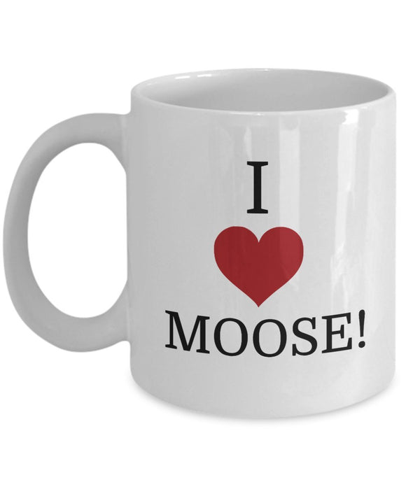 Moose Funny Coffee Mug - Best Gift For Friend,Coworker,Boss,Secret Santa,Birthday,Husband,Wife,Girlfriend,Boyfriend (White) - I Love Moose