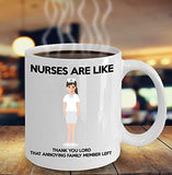 Nurses Are Like Thank You Lord That Annoying Family Member Left - Funny 11oz 15oz Coffee Mug - Best gift for BFF, Friend, coworker,Boss,Secret Santa,birthday, Husband,Wife,girlfriend (White)