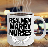 Real Men Marry Nurses - Funny Nurse Coffee Mug - Best gift for BFF, Friend, coworker,Boss,Secret Santa,birthday, Husband,Wife,girlfriend (White)
