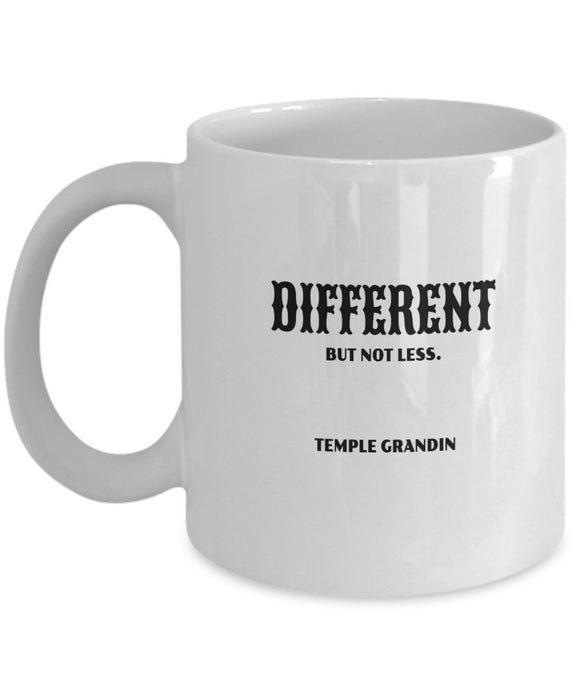Autism Inspirational Coffee Mug - Different But Not Less Temple Grandin - Best gift for Friend,coworker,Boss,Secret Santa,birthday, Husband,Wife,girlfriend,boyfriend (White)