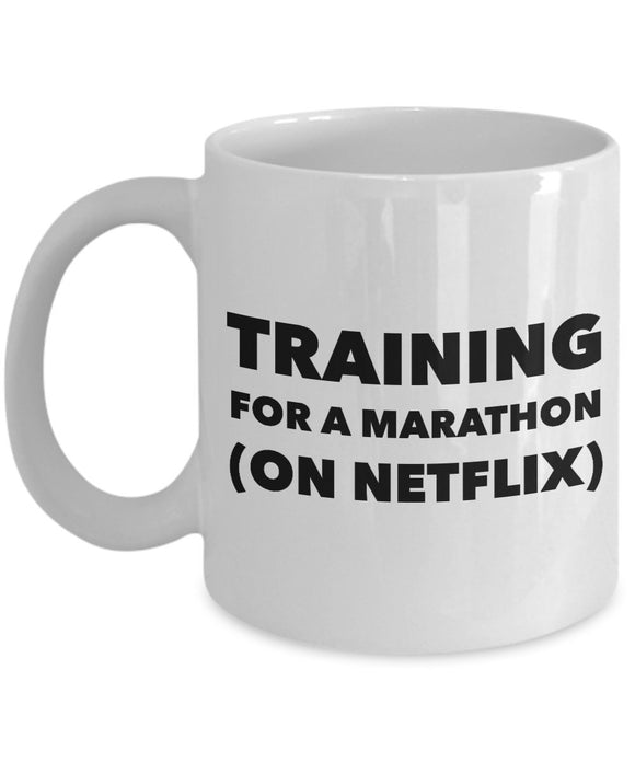 Training For a Marathon On Netflix - Funny - 11oz 15oz Coffee Mug - Gift