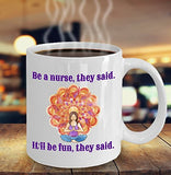 Nurse Funny Coffee Mug - Be A Nurse They Said It'll Be Fun They Said - Best gift for Friend,coworker,Boss,Secret Santa,birthday, Husband,Wife,girlfriend (White)