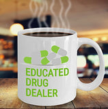 Pharmacist Funny Coffee Mug - Best Gift For Friend,Coworker,Boss,Secret Santa,Birthday,Husband,Wife,Girlfriend,Boyfriend (White) - Educated Drug Dealer
