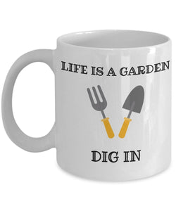 Gardening Funny Coffee Mug - Life Is A Garden Dig In - Best gift for Friend,coworker,Boss,Secret Santa,birthday, Husband,Wife,girlfriend,boyfriend (White)