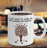 Gardening Funny Coffee Mug - I Just Want To Work In My Garden And Drink Coffee - Best gift for Friend,coworker,Boss,Secret Santa,birthday, Husband,Wife,girlfriend,boyfriend (White)