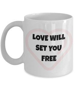Love Will Set You Free - Valentine Day - Love - Romantic Gift 11oz 15oz Coffee Mug