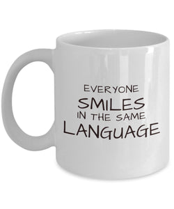 Dentist - Everyone Smiles In The Same Language - 11oz 15oz Coffee Mug - for BFF, Friend, coworker,Boss, Secret Santa,birthday, Wife,girlfriend (White)