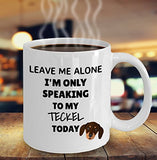 Leave Me Alone I'm Only Speaking to My Teckel Today - Funny mug for pet lover, dog mom, dog parent, pet parent, gift idea for BFF, Friend, coworker/Boss, Secret Santa/birthday, Wife/girlfriend (white)