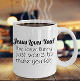 Easter Funny Coffee Mug - Jesus Loves You The Easter Bunny Just Wants To Make You Fat - Best Gift For Friend,Coworker,Boss,Secret Santa,Birthday,Husband,Wife,Girlfriend,Boyfriend (White)