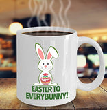 Easter Funny Coffee Mug - Happy Easter To Every Bunny - Best Gift For Friend,Coworker,Boss,Secret Santa,Birthday,Husband,Wife,Girlfriend,Boyfriend (White)