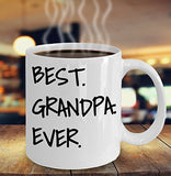 Best Grandpa Ever - Funny 11oz 15oz Coffee Mug - Great Fun gift idea for BFF, Friend, coworker,Boss, Secret Santa,birthday, Husband,Wife,girlfriend (White)