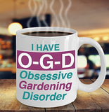 Gardening Funny Coffee Mug - I Have OGD Obsessive Gardening Disorder - Best gift for Friend,coworker,Boss,Secret Santa,birthday, Husband,Wife,girlfriend,boyfriend (White)