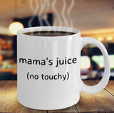 Mama's Juice No Touchy - Funny 11oz 15oz Coffee Mug - Great gift idea for BFF, Friend, coworker,Boss, Secret Santa,birthday, Wife,girlfriend (White)