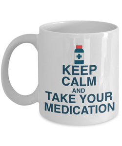 Pharmacist Funny Coffee Mug - Best Gift For Friend,Coworker,Boss,Secret Santa,Birthday,Husband,Wife,Girlfriend,Boyfriend (White) - Keep Calm And Take Your Medication