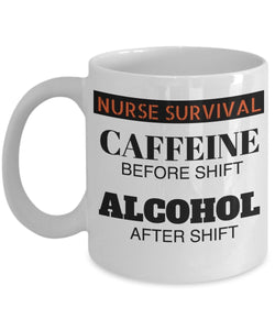 Nurse Survival Caffeine Before Shift Alcohol After Shift - Funny Nurse Coffee Mug - Best gift for BFF, Friend, coworker,Boss,Secret Santa,birthday, Husband,Wife,girlfriend (White)