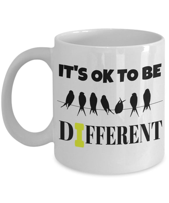 It's OK To Be Different - inspirational - 11oz 15oz Coffee Mug - Great gift idea for BFF/Friend/Coworker/Boss/Secret Santa/birthday/Husband/Wife/girlfriend/Boyfriend (White)