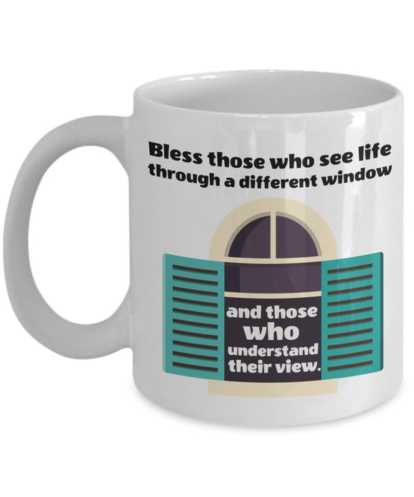 Autism Inspirational Coffee Mug -Bless Those Who See Life Through A Different Window And Those Who Understand Their View - gift for Friend,Boss,Secret Santa,birthday,Husband,Wife,Boyfriend