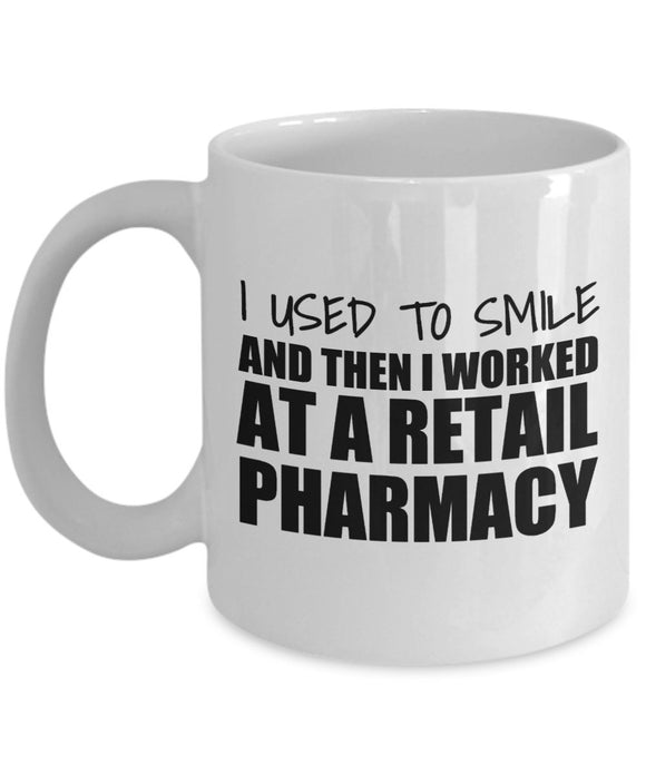 Pharmacist Funny Coffee Mug - Best Gift For Friend,Coworker,Boss,Secret Santa,Birthday,Husband,Wife,Girlfriend,Boyfriend (White) - I Used To Smile And Then I Worked At A Retail Pharmacy
