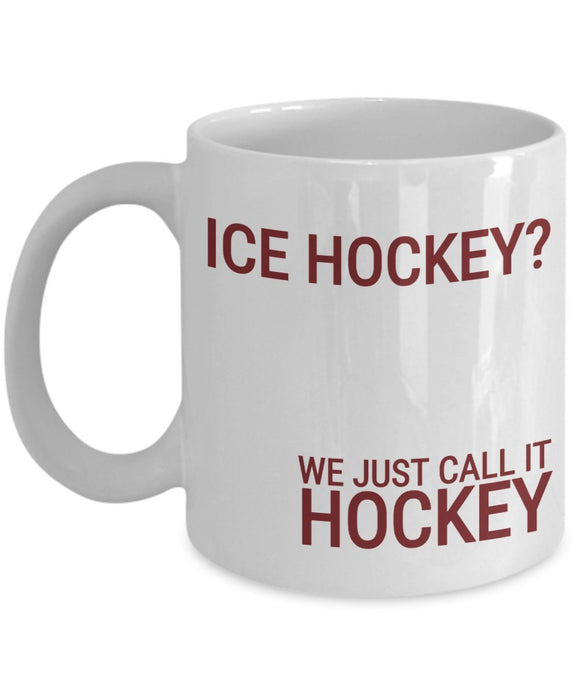 Moose Funny Coffee Mug - Best Gift For Friend,Coworker,Boss,Secret Santa,Birthday,Husband,Wife,Girlfriend,Boyfriend (White) - Ice Hockey We Just Call It Hockey