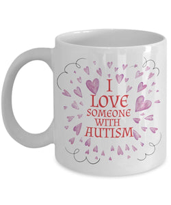 Autism Inspirational Coffee Mug - I Love Someone With Autism - Best gift for Friend,coworker,Boss,Secret Santa,birthday, Husband,Wife,girlfriend,boyfriend (White)