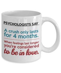 Psychologist Inspirational Coffee Mug - Best Gift For Friend,Coworker,Boss,Secret Santa,Birthday,Husband,Wife,Girlfriend,Boyfriend (White) - Crush to Being In Love, Deep Love Quote