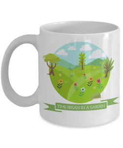 Gardening Funny Coffee Mug - Time Began In A Garden - Best gift for Friend,coworker,Boss,Secret Santa,birthday, Husband,Wife,girlfriend,boyfriend (White)