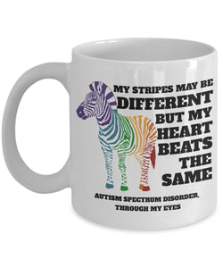 Autism Inspirational Coffee Mug - My Stripes May Be Different But My Heart Beats The Same Autism Spectrum Disorder Through My Eyes - gift for Friend,Boss,Secret Santa,birthday, Husband,Boyfriend