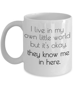 Autism Inspirational Coffee Mug - I Live In My Own Little World But It's Okay They Know Me In Here - gift for Friend,coworker,Boss,Secret Santa,birthday,Husband,Wife,girlfriend,boyfriend (white)