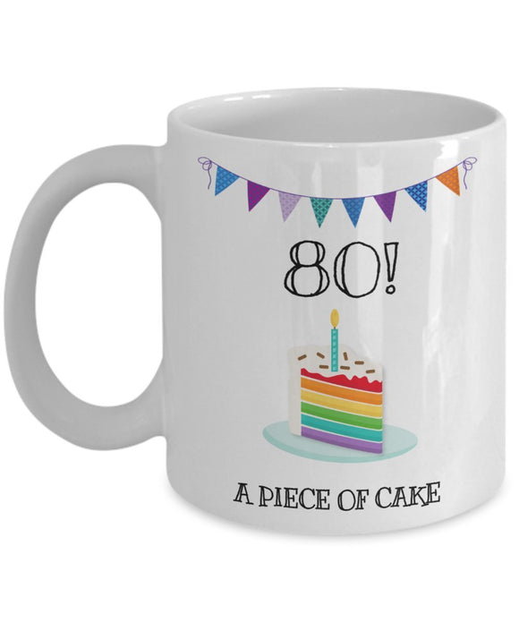 Happy 80th Birthday - Funny 11oz 15oz Coffee Mug - Great Fun gift idea for BFF, Friend, coworker,Boss, Secret Santa,birthday, Husband,Wife,girlfriend (White)