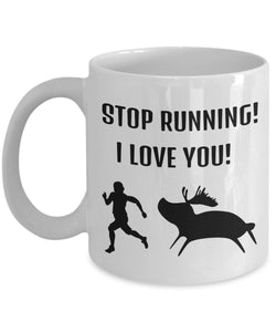 Moose Funny Coffee Mug - Best Gift For Friend,Coworker,Boss,Secret Santa,Birthday,Husband,Wife,Girlfriend,Boyfriend (White) - Stop Running I Love You