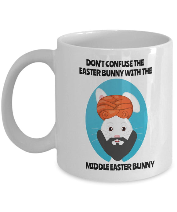 Easter Funny Coffee Mug - Don't Confuse The Easter Bunny With The Middle Easter Bunny - Best Gift For Friend,Coworker,Boss,Secret Santa,Birthday,Husband,Wife,Girlfriend,Boyfriend (White)