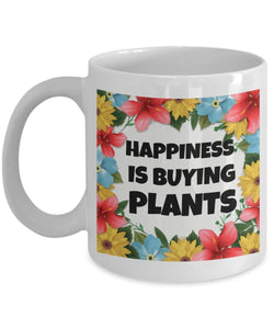Gardening Funny Coffee Mug - Happiness Is Buying Plants - Best gift for Friend,coworker,Boss,Secret Santa,birthday, Husband,Wife,girlfriend,boyfriend (White)