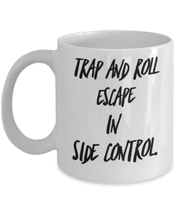 Trap And Roll Escape In Side Control - Motivational - 11oz 15oz coffee mug - Great gift idea for BFF/Friend/Coworker/Boss/Secret Santa/birthday/Husband/Wife/girlfriend/Boyfriend (White)