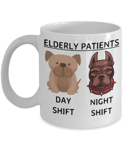 Elderly Patients Day Shift Night Shift - Funny Nurse Coffee Mug - Best gift for BFF, Friend, coworker,Boss,Secret Santa,birthday, Husband,Wife,girlfriend (White)